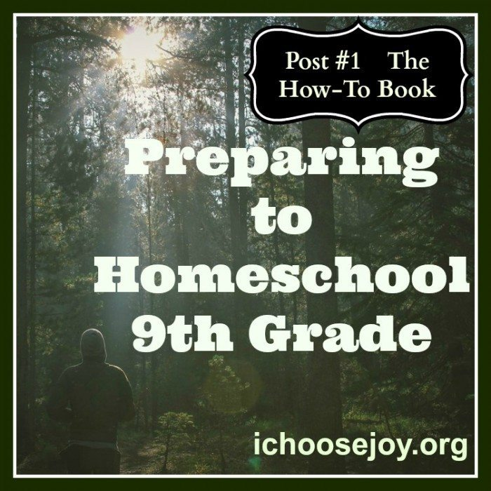 Preparing to Homeschool 9th Grade- The How-To Book